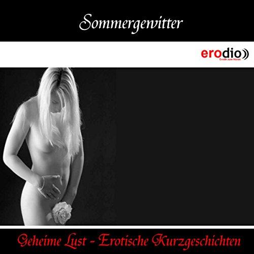 Sommergewitter (Geheime Lust - Erotische Kurzgeschichten) Titelbild