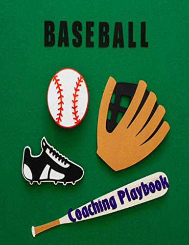 Baseball Coaching Playbook: Coach's Baseball Record Book For Tracking Progress And Planning Strategy