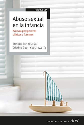 Abuso sexual en la infancia: Nuevas perspectivas clínicas y forenses (Ariel Ciencias Sociales)