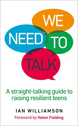 We Need to Talk: A Straight-Talking Guide to Raising Resilient Teens (English Edition)