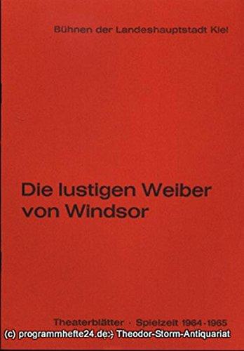 Programmheft Die lustigen Weiber von Windsor. Komisch-phantastische Oper von Hermann S. Mosenthal. Kieler Theaterblätter 1964 / 65