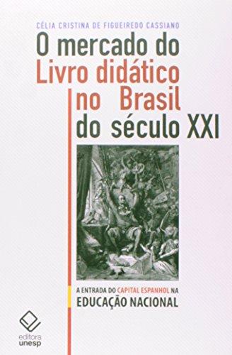 O mercado do livro didático no Brasil do século XXI: A entrada do capital espanhol na educação nacional
