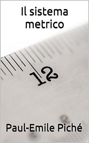 Il sistema metrico (Italian Edition)