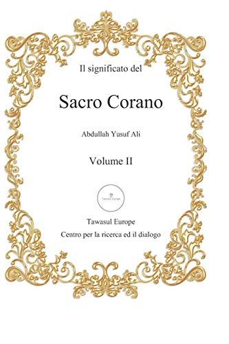 Il significato del Sacro Corano: Secondo volume: dalla sura al-Furqan alla sura an-Nas