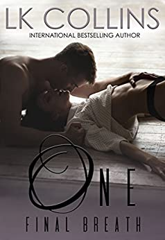 One Final Breath: a second chance, stand-alone novel by [LK Collins, Adept Edits]