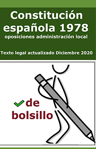 La Constitución Española de 1978 de bolsillo: para opositores: 2 (Auxiliar administrativo corporaciones locales Oposiciones C1 y C2 Exámenes tipo test temario general Administración Local)