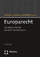 Europarecht: Handbuch Fur Die Deutsche Rechtspraxis