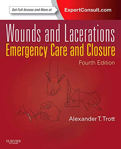 Wounds and Lacerations: Emergency Care and Closure (Expert Consult - Online and Print)