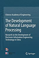 The Development of Natural Language Processing: Research on the Development of Electronic Information Engineering Technology in China