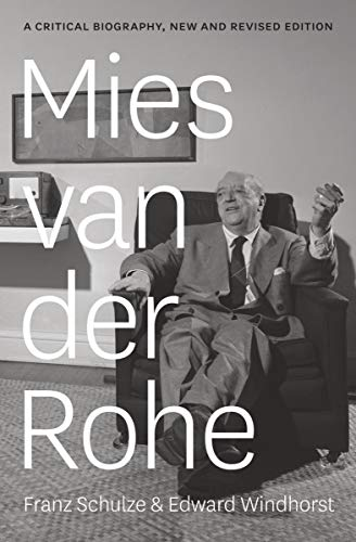 Mies van der Rohe: A Critical Biography, New and Revised Edition (English Edition)