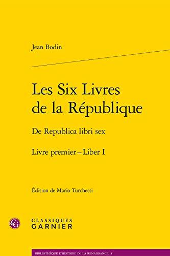 FRE-LES 6 LIVRES DE LA REPUBLI: De Republica libri sex, Liber I, Edition latin-français (Bibliotheque D'histoire De La Renaissance, Band 3)