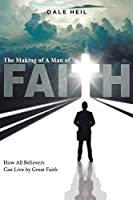 The Making of a Man of Faith