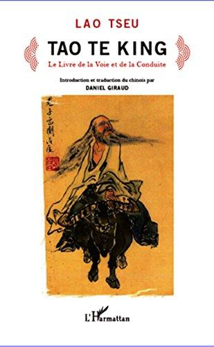 Tao Te King: Le livre de la Voie et de la Conduite (French Edition)