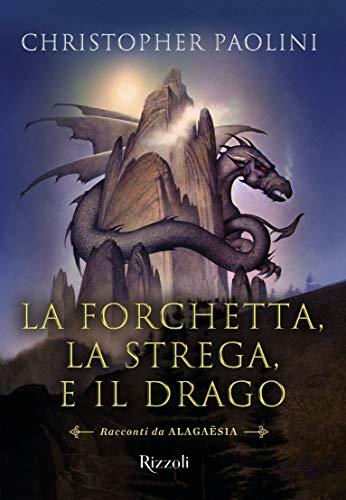 La forchetta, la strega e il drago. Racconti da Alagaësia