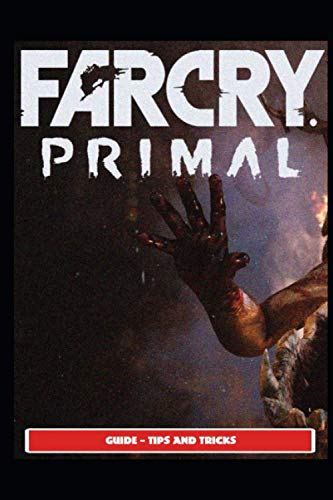 Far Cry Primal Guide - Tips and Tricks