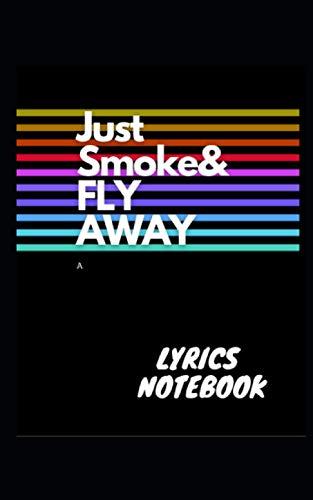 NOTEBOOK JUST SMOKE & FLY AWAY BEST...
