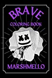 Marshmello Brave Coloring Book: A Funny Coloring Book
