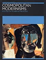 Cosmopolitan Modernisms (Annotating Art's Histories)