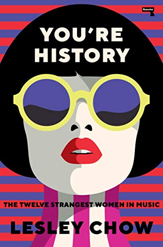 You're History: The Twelve Strangest Women in Music (English...