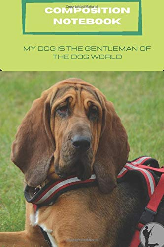 COMPOSITION NOTEBOOK My Dog is the gentleman of the dog world: Notebook Lined Paper Notebook/ Funny Matte Cover ,Motivational Gift for Author or ... Lined ruled 6 X 9 X 100 Pgs a Gift  for women