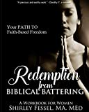 Redemption from Biblical Battering: Your Path to Faith-Based Freedom