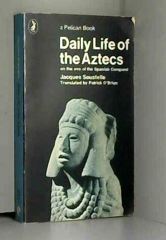 Daily Life of the Aztecs: On the Eve of the Spanish Conquest