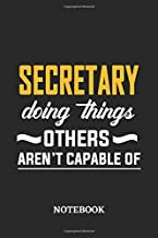 Secretary Doing Things Others Aren't Capable of Notebook: 6x9 inches - 110 dotgrid pages • Greatest Passionate Office Job Journal Utility • Gift, Present Idea