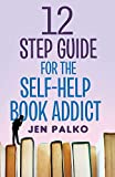 12 Step Guide For The Self-Help Book Addict
