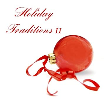 Holiday Traditions II