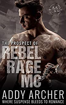 The Prospect (of Rebel Rage MC Book 3) by [Addy Archer, Hot Tree Editing]