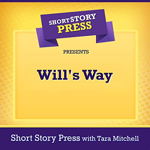 Short Story Press Presents Will's Way cover art