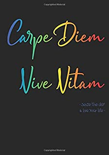 Carpe Diem Vive Vitam - Seize The Day & Live Your Life: Notebook With Design Decor Latin Quote Soft Cover For Every Day - undated blank dot lined a5, ... book to note simple beautiful stories of life