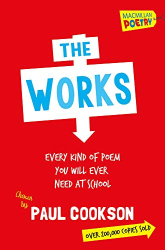 The Works: Every Poem You Will Ever Need At School
