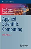 Applied Scientific Computing: With Python (Texts in Computer Science)