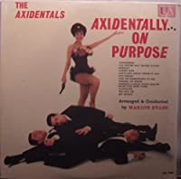 Axidentally On Purpose (LP Vinyl Album Original Mono 1960)