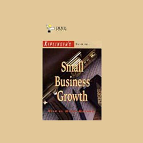 Kiplinger's Guide to Small Business Growth cover art
