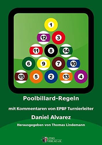 Poolbillard Regeln: mit Kommentaren von EPBF Turnierleiter Daniel Alvarez