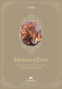 Metamorfoses: Tradução de Bocage e comentários de Rafael Falcón por [Ovídio, Rafael Falcón, Bocage]
