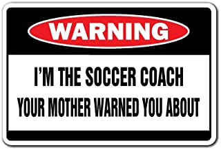 SignMission Soccer Coach Warning Indoor/Outdoor Home Décor for Garages, Living Rooms, Bedroom, Offices Funny Gag Gift Decal Wall Plaque Decoration, 3 Pack of 3.5