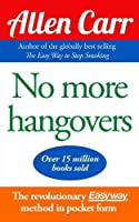 No More Hangovers by Allen Carr(2009-12-31)