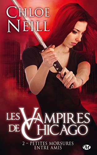 Petites morsures entre amis: Les Vampires de Chicago, T2