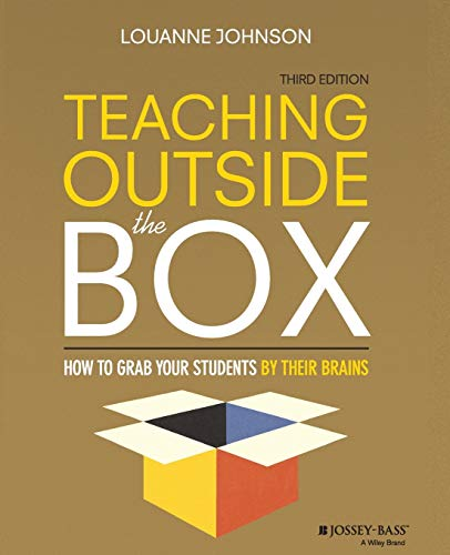 Teaching Outside the Box: How to Grab Your Students By Their Brains, Third Edition