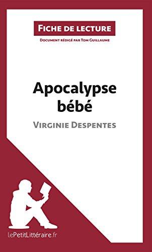 Apocalypse bébé de Virginie Despentes (Fiche de lecture): Résumé complet et analyse détaillée de l'oeuvre (French Edition)