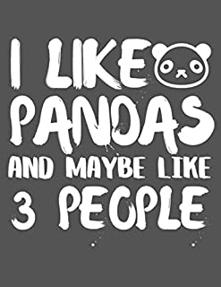 """""""I Like Pandas and Maybe Like 3 People"""" Composition Notebook - College Ruled Journal - 120 Pages (8.5"""" x 11 inch)"""