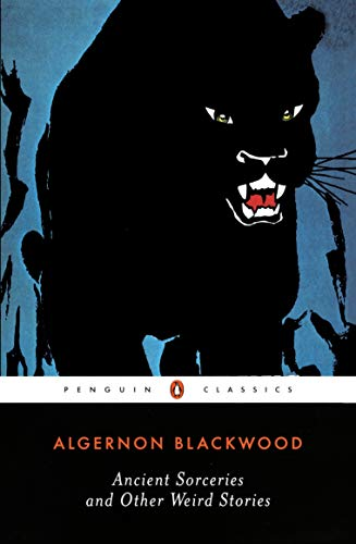 Ancient Sorceries and Other Weird Stories (Penguin Classics)
