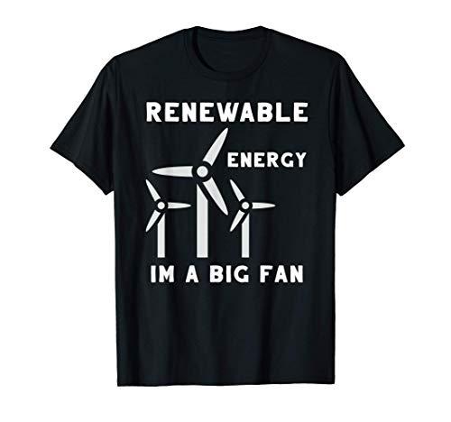 Énergie renouvelable, je suis un grand fan / blague drôle de T-Shirt
