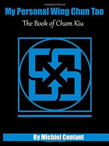 My Personal Wing Chun Tao: The book of Cham Kiu (black and white edtion)