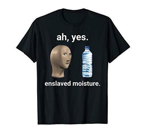 Ah Yes Enslaved Moisture Dank Meme …