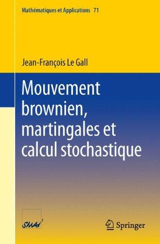 Mouvement Brownien, Martingales et Calcul Stochastique (Mathématiques et Applications) (French Edition)