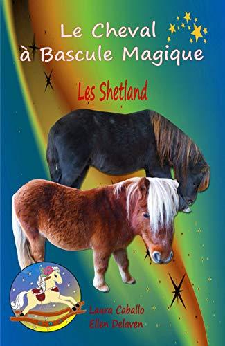 Le Cheval à Bascule Magique: 5 - Les Shetland
